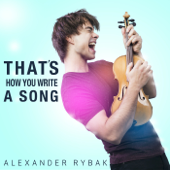 That's How You Write a Song - Alexander Rybak