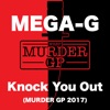 Knock You Out (Murder GP 2017)