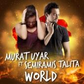 World (feat. Semiramis Talita) [Radio Version] - Murat Uyar