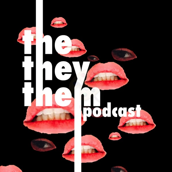 The They/Them Podcast