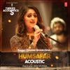 Humsafar Acoustic From T Series Acoustics Single