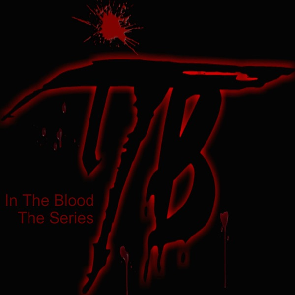 IN THE BLOOD the series