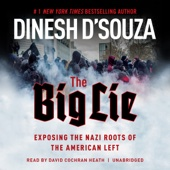 The Big Lie: Exposing the Nazi Roots of the American Left (Unabridged) - Dinesh D'Souza