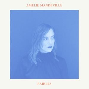 AMELIE MANDEVILLE - Faibles