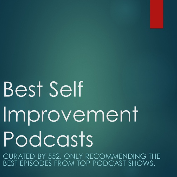 Best Self Improvement Podcasts - 7 Episodes Per week