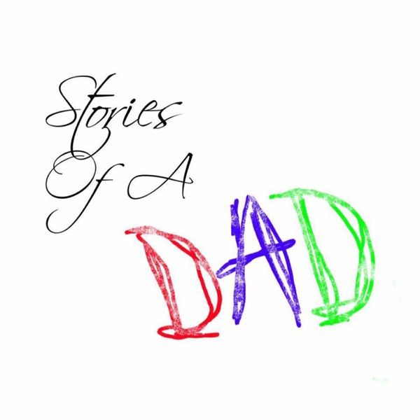 Stories Of A Dad Podcast