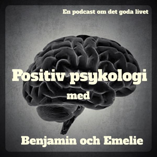 Positiv psykologi med Benjamin och Emelie