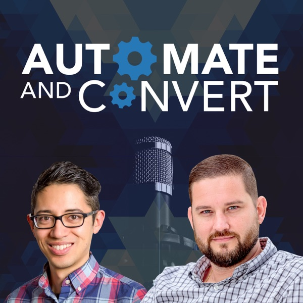 The Automate & Convert Podcast