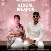Garry Sandhu - Illegal Weapon (feat. Jasmine Sandlas) artwork