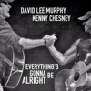 David Lee Murphy & Kenny Chesney - Everything's Gonna Be Alright  artwork
