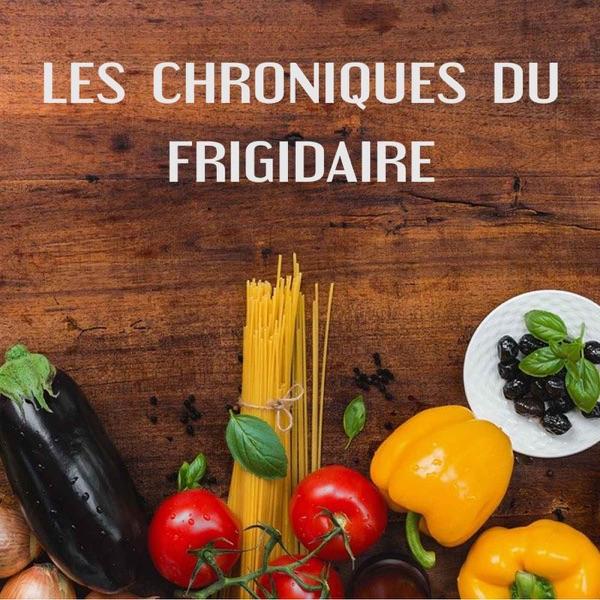 Les chroniques du frigidaire