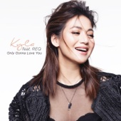 Only Gonna Love You (Kyla, REQ)