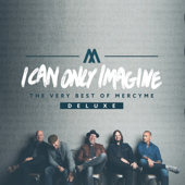 MercyMe - I Can Only Imagine - The Very Best of MercyMe (Deluxe)  artwork