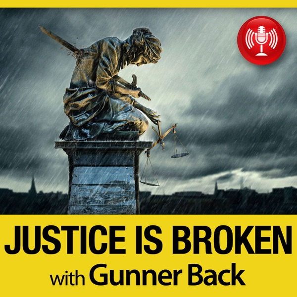 The Justice is Broken Podcast