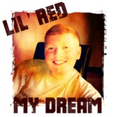 My Dream - Lil' Red