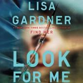 Look for Me (Unabridged) - Lisa Gardner