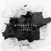 Without You (Remixes) [feat. Sandro Cavazza] - EP