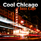 Cool Chicago Jazz Cafe: 2017 Best Instrumental Music Collection, Piano Guitar Background Jazz, Ambient Relaxation