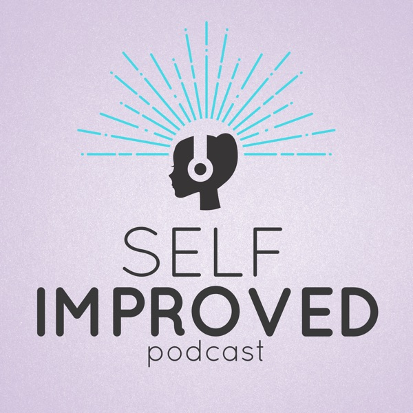 Self Improved - Weekly Tips on Personal Development, Stress Management and Productivity Tips