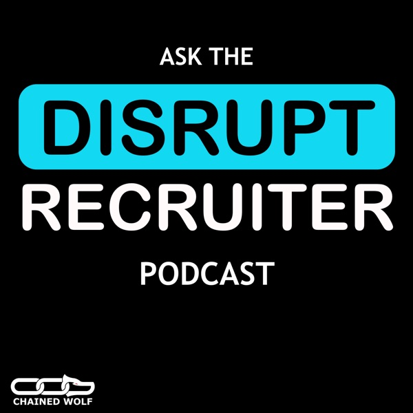Ask the Disrupt Recruiter: Your Recruiting Questions Answered Weekly
