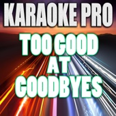 Too Good at Goodbyes (Originally Performed by Sam Smith) [Instrumental Version]