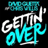 Gettin' Over (feat. Chris Willis) - Single, David Guetta