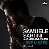 Love U Seek (feat. Amanda Wilson) [2K18 Rework]