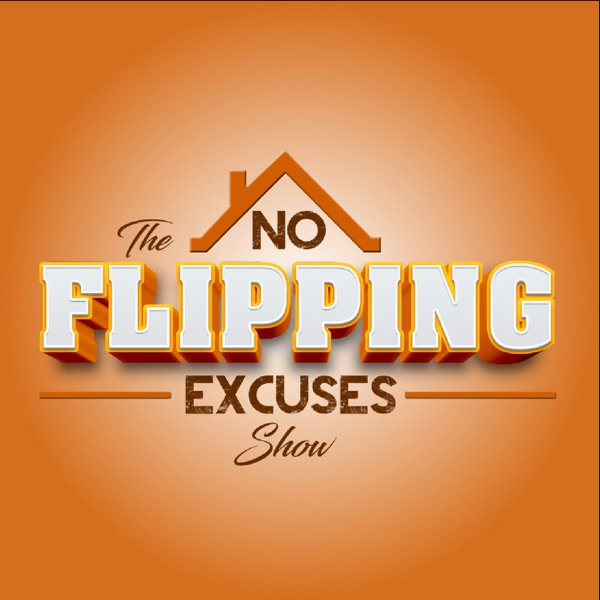 The No Flipping Excuses Show