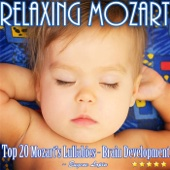 Relaxing Mozart: Top 20 Mozart's Lullabies (Brain Development)