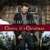 Cheers, It's Christmas. (Deluxe Version), Blake Shelton