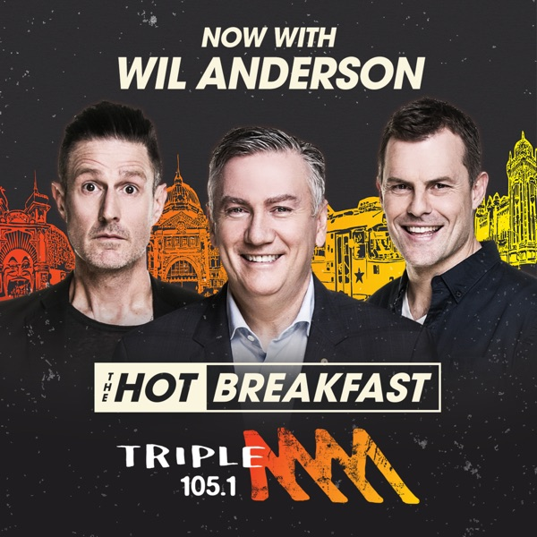 The Hot Breakfast Catch Up with Eddie McGuire, Wil Anderson & Luke Darcy - Triple M Melbourne 105.1