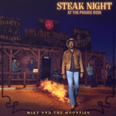 Mike and the Moonpies - Steak Night at the Prairie Rose  artwork
