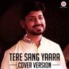Tere Sang Yaara (Cover Version)