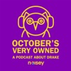 October's Very Owned: A Podcast About Drake