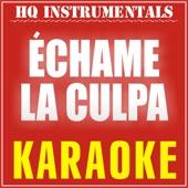 Echame la Culpa (Karaoke Instrumental) [Originally Performed by Luis Fonsi & Demi Lovato]