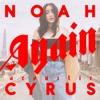 Again (Acoustic Version) - Single, Noah Cyrus