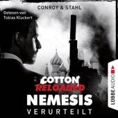 Verurteilt (Cotton Reloaded: Nemesis 1) - Gabriel Conroy & Timothy Stahl