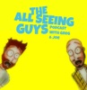 The All Seeing Guys with Greg & Joe
