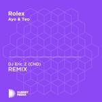 Rolex (DJ Eric Z (CND) Unofficial Remix) [Ayo & Teo] - Single