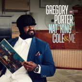 Gregory Porter - Nat King Cole & Me (Deluxe) artwork
