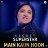 Main Kaun Hoon From Secret Superstar- Amit Trivedi & Meghna Mishra mp3