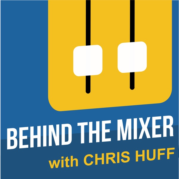 The Behind the Mixer Podcast