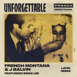 View album Unforgettable (Latin Remix) [feat. Swae Lee] - Single