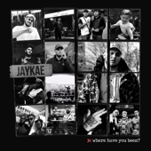 JayKae - Where Have You Been? artwork