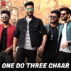 One Do Three Chaar