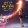 フィギュアスケート・ミュージック 2017-2018~Road to Gold~