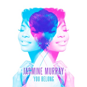 Jasmine Murray - You Belong