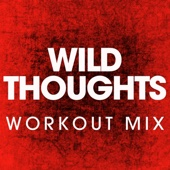 Wild Thoughts (Extended Workout Mix)