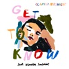Get To Know (feat. Winston Surfshirt) - Single