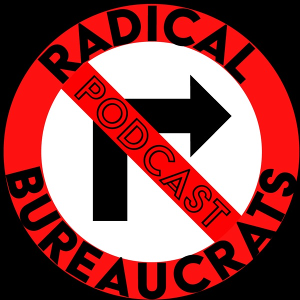Radical Bureaucrats Podcast